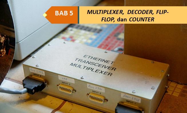 Rangkaian Multiplexer, Flipflop, Decoder danCounter